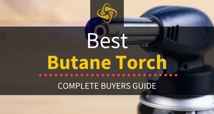 Best Butane Torch