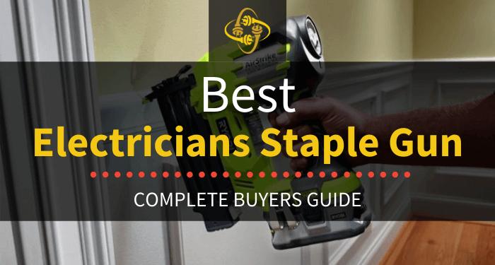 Best Electricians Staple Gun