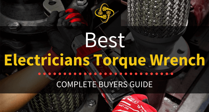 Best Electricians Torque Wrench