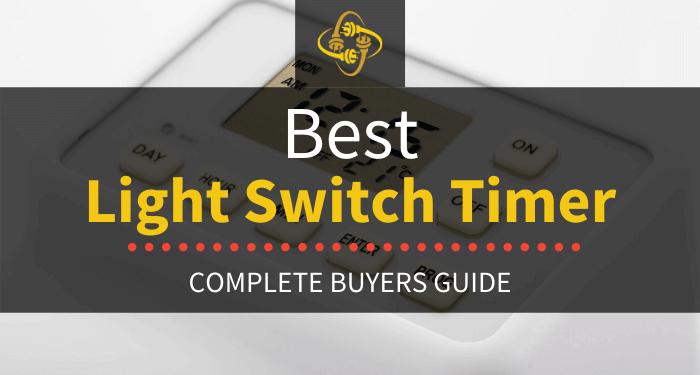 Best Light Switch Timer