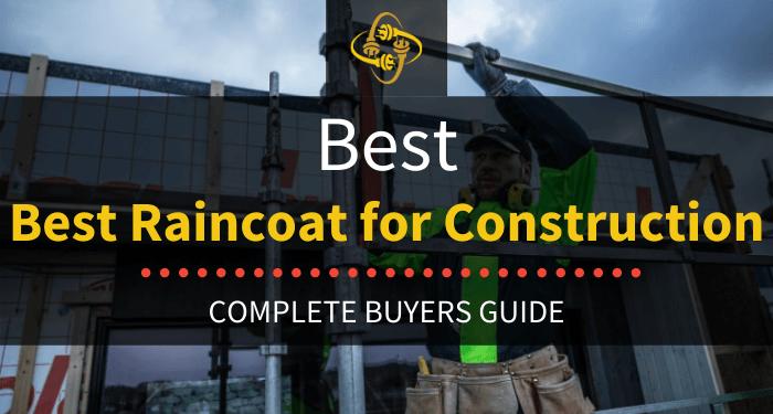 Best Raincoat For Construction