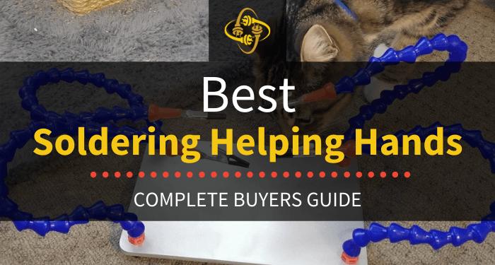 Best Soldering Helping Hands
