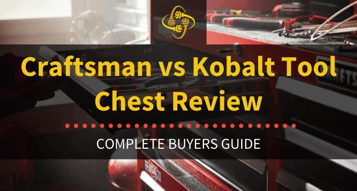 Craftsman Vs Kobalt Tool Chest Review