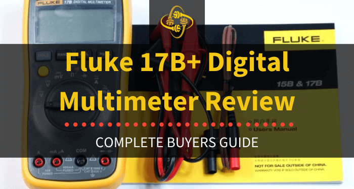 Fluke 17b+ Digital Multimeter Review