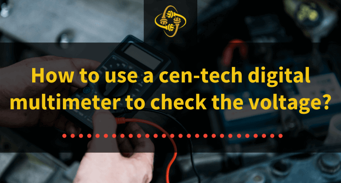 how to use a cen tech digital multimeter to check the voltage