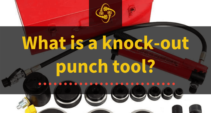 what is a knock out punch tool