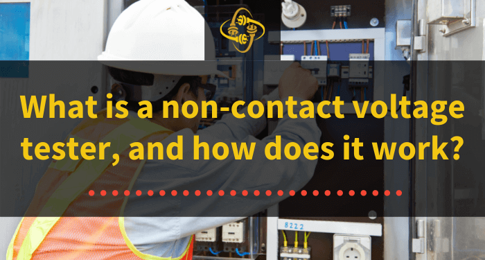 what is a non contact voltage tester, and how does it work