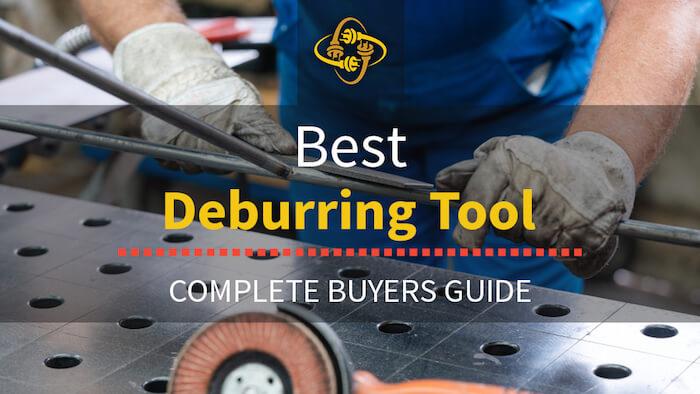 Best Deburring Tool