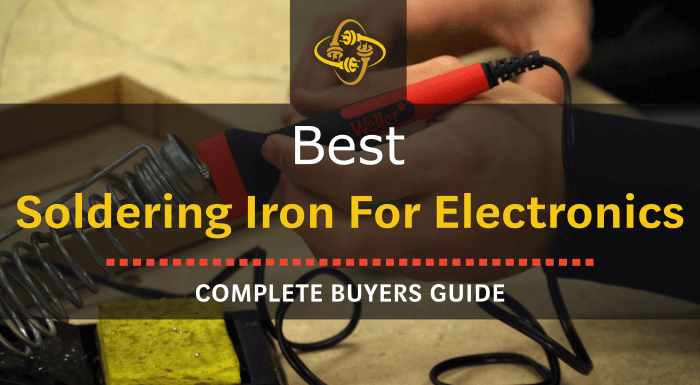 Best Soldering Iron For Electronics